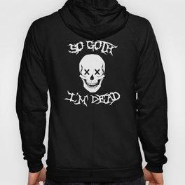 So Goth I'm Dead Hoody