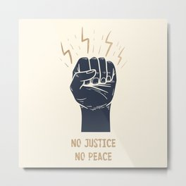 No Justice No Peace Fist Metal Print