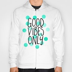 Good Vibes Only Hoody