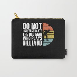 Do Not Underestimate Old Man Plays Billiard Pool Carry-All Pouch