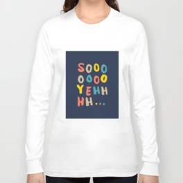 So Yeh pink blue and yellow graphic design typography poster bedroom wall home decor Long Sleeve T-shirt