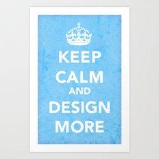 Design More Art Print