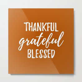 Thankful Grateful Blessed - Orange and White Script Metal Print