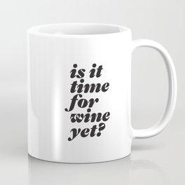 is it time for wine yet? headline type design Coffee Mug