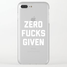 Zero F*cks Given Funny Quote Clear iPhone Case