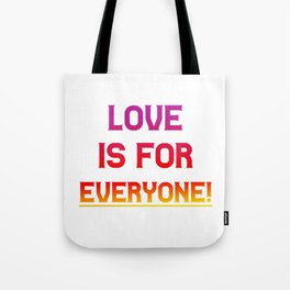 Love is for everyone | LGBT Gift idea Tote Bag