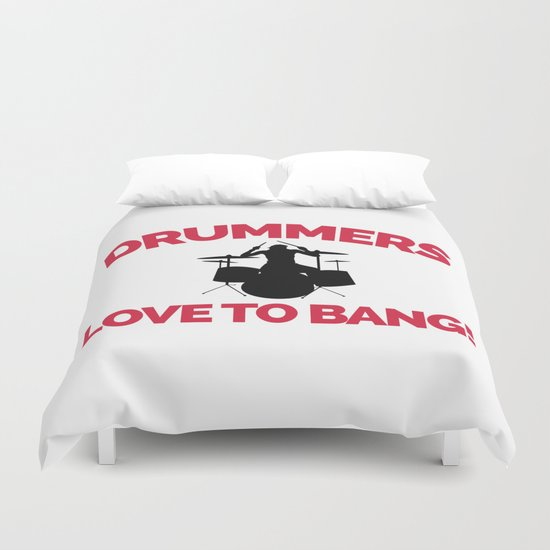 Drummers Love To Bang Music Quote Duvet Cover