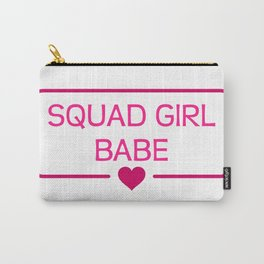 Squad Girl Babe Carry-All Pouch