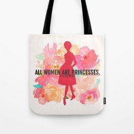 A Little Princess - All Women Are Princesses Tote Bag
