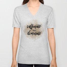 Caffeinate & Dominate v.1 Unisex V-Neck