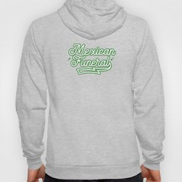 Mexican Funeral Hoody