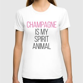 Champagne Spirit Animal Funny Quote T-shirt