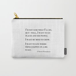 I want to go places and see people - Fitzgerald quote Carry-All Pouch