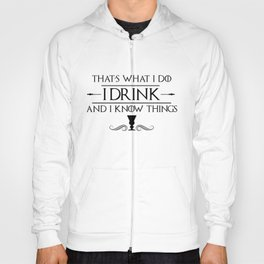 I drink and I now Things - Tyrion's - Pop culture - Tv Hoody