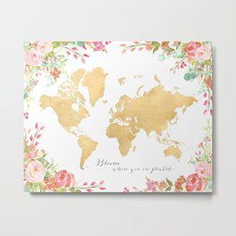 Bloom where you are planted, gold floral world map Metal Print
