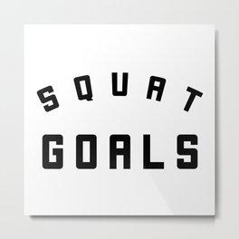 Squat Goals Metal Print