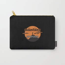 Mountains give you superpowers Carry-All Pouch