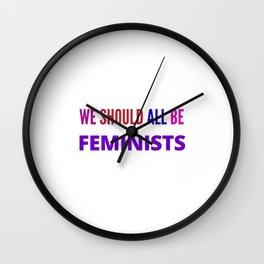 WE SHOULD ALL BE FEMINISTS Wall Clock