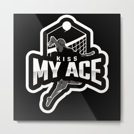 Kiss My Ace Volleyball Metal Print