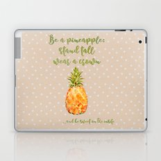Be a pineapple- stand tall, wear a crown and be sweet on the insite Laptop & iPad Skin
