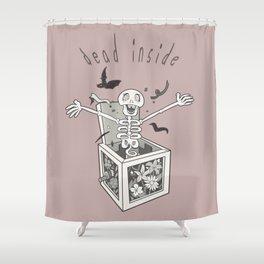 Dead Inside Shower Curtain