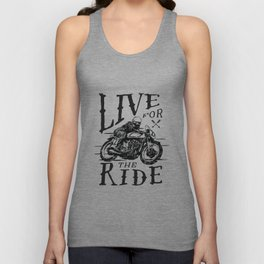 Live for the Ride Unisex Tank Top