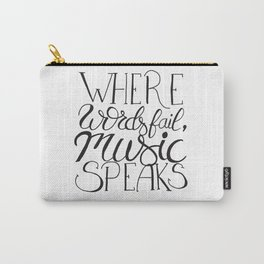 Where words fail, music speaks ! Carry-All Pouch