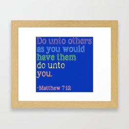 Do Unto Others... Framed Art Print