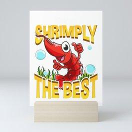 Cute & Funny You're Shrimply The Best Shrimp Pun Mini Art Print