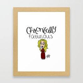 Chronically Fabulous Framed Art Print