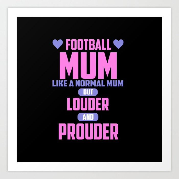 Football mum funny quote Art Print by wordart28