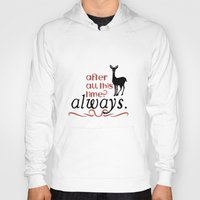 literary Hoodies featuring Harry Potter Severus Snape After all this time? - Always. by raeuberstochter