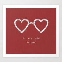all you need is love Art Prints featuring All you need is love by basilique