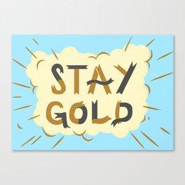 Stay Gold Print Canvas Print