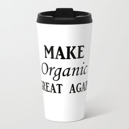 Make organic great again Travel Mug