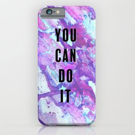 You Can Do It Positivity Purple iPhone Case