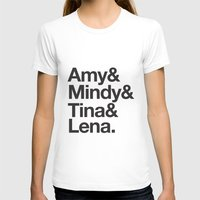 tina fey T-shirts featuring Amy & Mindy & Tina & Lena by crim