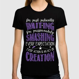 Past patiently waiting! T-shirt