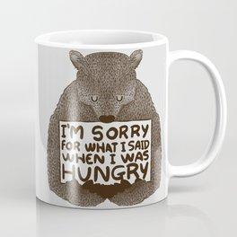 I'm Sorry For What I Said When I Was Hungry Coffee Mug