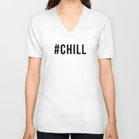 chill V-neck T-shirts featuring CHILL by #ARTIST