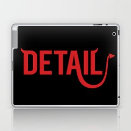 The Devil Is In The Detail Laptop & iPad Skin