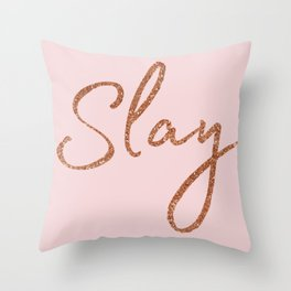 Slay in Rose Gold and Pink Throw Pillow