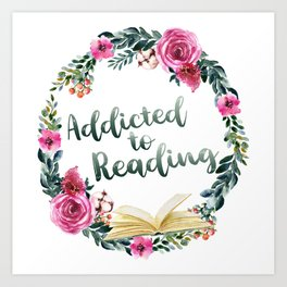 Addicted to Reading Art Print