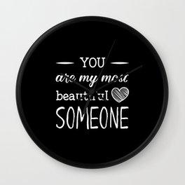 You are my beautiful someone Wall Clock