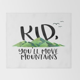 Kid You'll Move Mountains, Kids Poster, Gift For Kid, Home Decor, Kids Room Throw Blanket