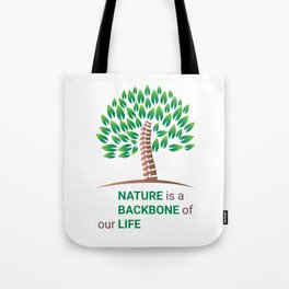 Nature is a backbone of our life Tote Bag