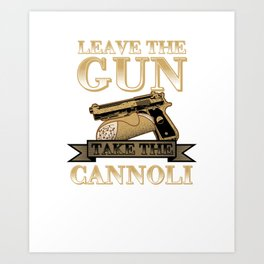 Take The Cannoli Fried Pastry Roll Ricotta Foodies Food Lovers Bloggers Gift Art Print