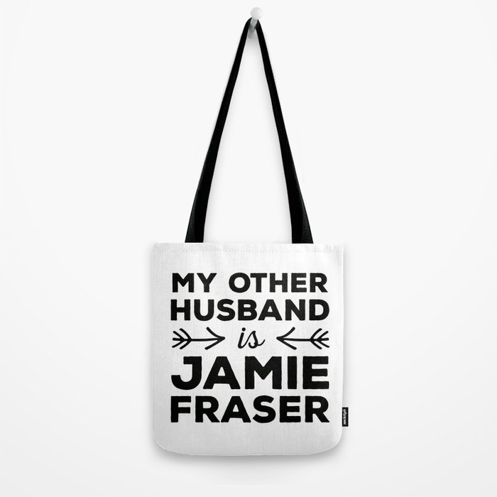 My other husband is Jamie Fraser Tote Bag