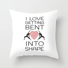 I Love Getting Bent Out of Shape Design Throw Pillow
