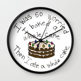 I Baked a Whole Cake Wall Clock